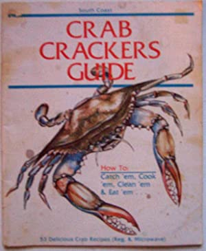 Crab Crackers Guide: How to Catch 'em, Cook 'em, Clean 'em, & Eat 'em