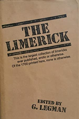 The Limerick: 1700 Examples, with Notes, Variants: Gershon Legman