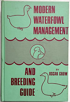 Modern Waterfowl Management and Breeding Guide: Oscar Grow