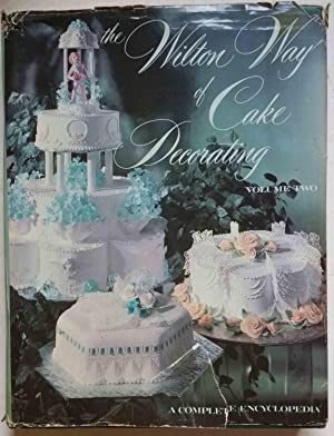 The Wilton Way of Cake Decorating, Volume Two