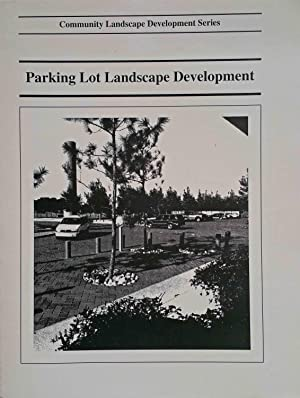 Parking Lot Landscape Development (Community Landscape Development Series)