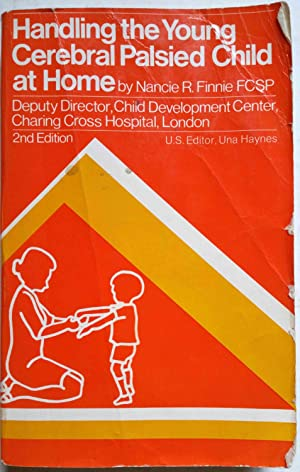 Handling the Young Cerebral Palsied Child at Home (2nd Edition)