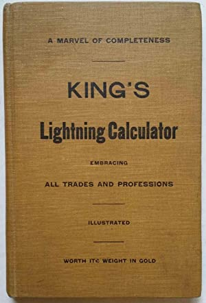 King's Lightning Calculator, Embracing All Trades and: Thomas King