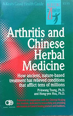 Arthritis and Chinese Herbal Medicine (A Keats Good Health Guide)
