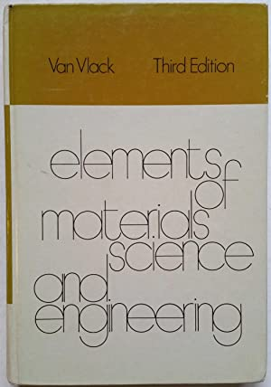 Elements of Materials Science and Engineering (Addison-Wesley: Van Vlack, Lawrence
