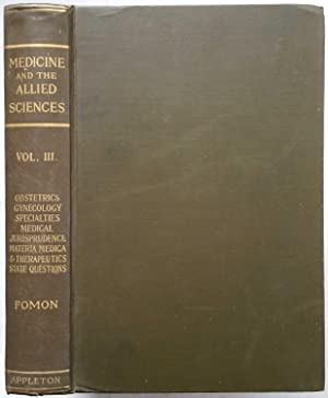 Medicine and the Allied Sciences: Obstetrics, Gynecology, Diseases of the Eye, Skin, Ear, Nose, M...