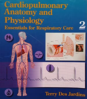Cardiopulmonary Anatomy and Physiology: Essentials for Respiratory Care (2nd Edition)