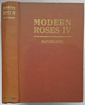Modern Roses IV; A Uniform Descriptive List of All Roses in Commerce or of Historical of Botanica...