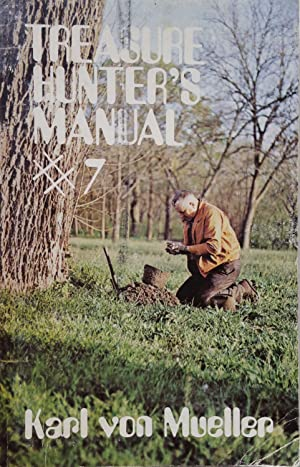 Treasure Hunter's Manual #7: Karl Von Mueller