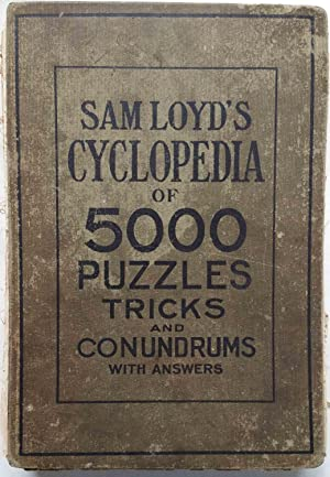 Sam Loyd's Cyclopedia of 5000 Puzzles, Tricks: Sam Loyd