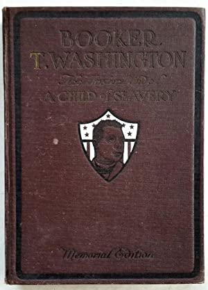 Booker T. Washington: The Master Mind of a Child of Slavery (Memorial Edition)