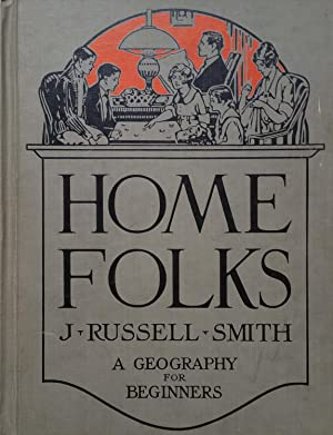 Home Folks: A Geography for Beginners: J. Russell Smith