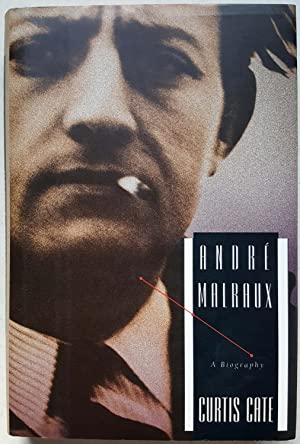 Andre Malraux: A Biography