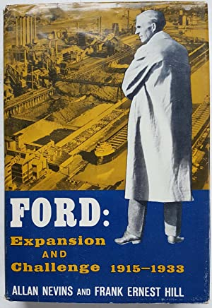 Ford: Expansion and Challenge, 1915-1933: Allan Nevins and