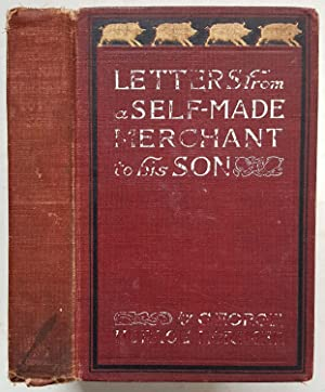 Letters from a Self-Made Merchant to His: George Horace Lorimer