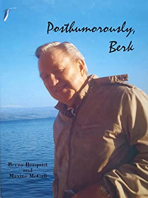 Posthumorously, Berk: Life Story of a Man on a Mission (Maurice