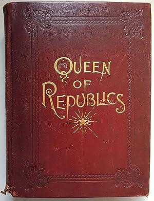Queen of Republics, Being A Standard History: Henry Davenport Northrop