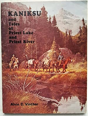 Kaniksu and Tales of Priest Lake and Priest River