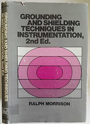 Grounding and Shielding Techniques in Instrumentation, Second: Ralph Morrison