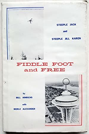 Fiddle Foot and Free: Or How I Became a Steeplejack and Why I Lke It