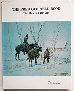 The Fred Oldfield Book: The Man and His Art