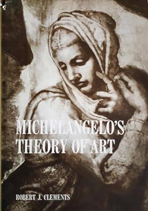 Michelangelo's Theory of Art: Robert J. Clements