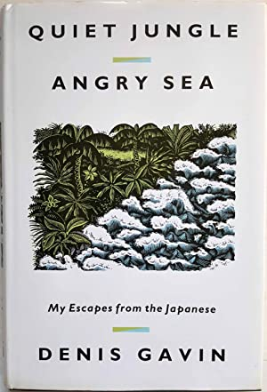 Quiet Jungle, Angry Sea: My Escapes from the Japanese