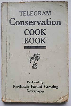 An All-Western Conservation Cook Book, Containing all the Tables, Recipes and Important Items Dis...
