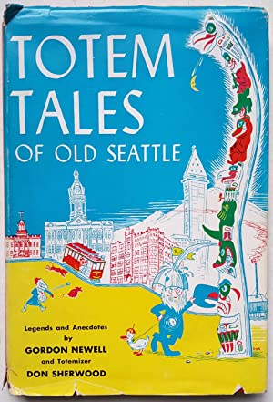 Totem Tales of Old Seattle