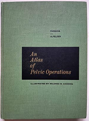 An Atlas of Pelvic Operations, Second Edition