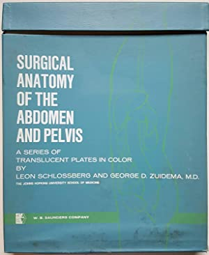 Surgical Anatomy of the Abdomen and Pelvis: A Series of Translucent Plates in Color