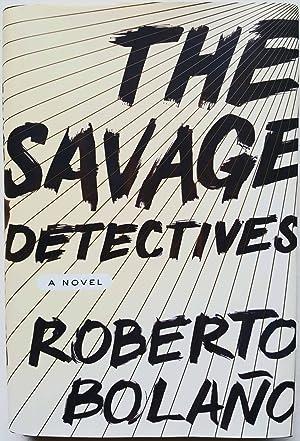 The Savage Detectives: A Novel: Roberto Bolaño