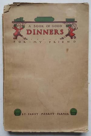 A Book of Good Dinners for My Friend Or,