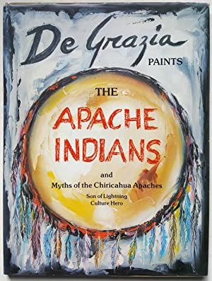 De Grazia Paints the Apache Indians and Myths of the Chiricahua Apaches: Son of Lightning, Cultur...