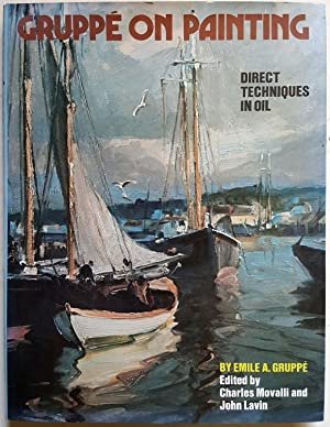 Gruppé on Painting: Direct Techniques in Oil