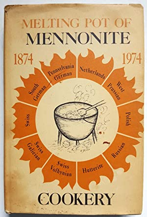 Melting Pot of Mennonite Cookery 1874-1974