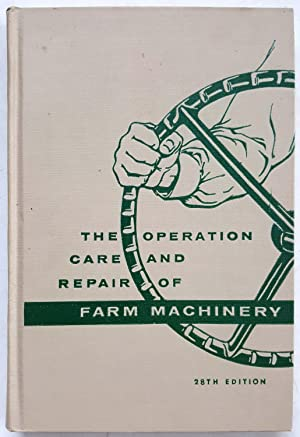 The Operation, Care and Repair of Farm Machinery (28th Edition)