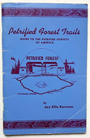 Petrified Forest Trails, A Guide to the Petrified Forests of America: A Handbook for the Collecto...