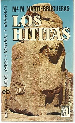 Los hititas (Libro amigo ; 437 : Maria Montserrat Marti