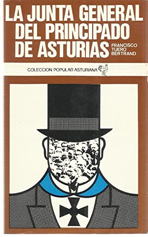 La Junta General del Principado de Asturias (Coleccion popular asturiana ; 43) (Spanish Edition)