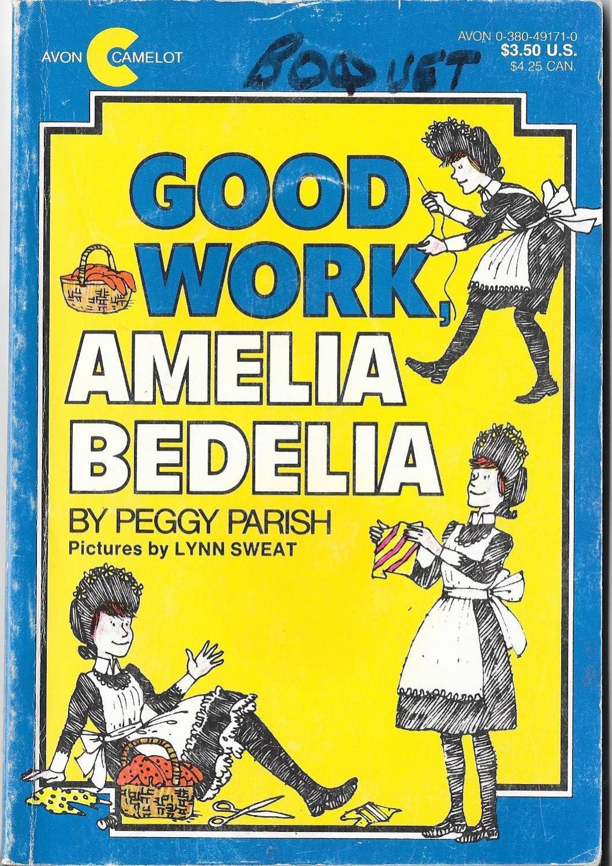 good work amelia bedelia by parish peggy u s a camelot