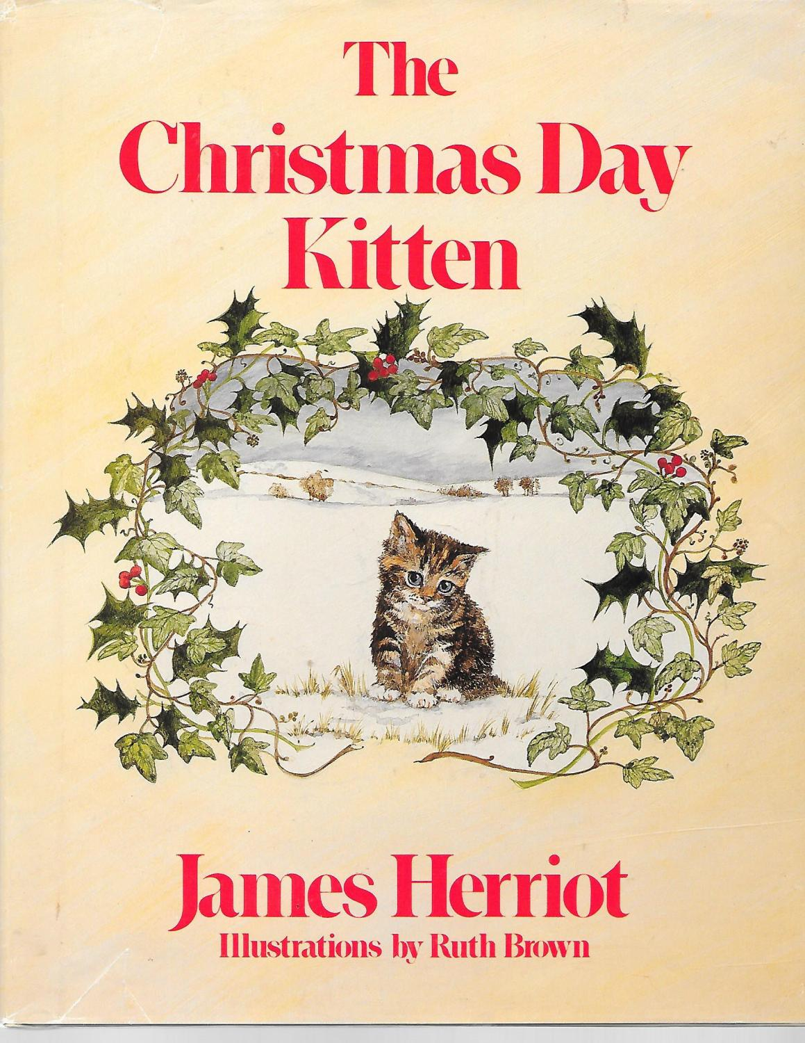 The Christmas Day Kitten by James Herriot: U.S.A.: St Martins Press 9780312134075 Hardcover ...