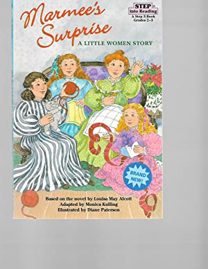 Marmee's Surprise: A Little Women Story: Kulling, Monica;Alcott, Louisa
