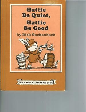 Hattie Be Quiet, Hattie Be Good: Gackenbach, Dick