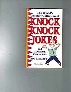 The World's Greatest Collection of Knock Knock: Phillips, Bob