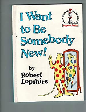 I Want to Be Somebody New! (Beginner: Lopshire, Robert