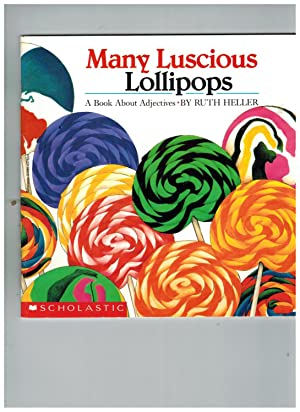 Many Luscious Lollipops : A Book about: Heller, Ruth