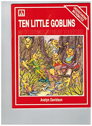TEN LITTLE GOBLINS Maths Rhymes to Read Together: Davidson, Avelyn