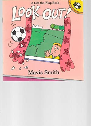 Look Out! (Lift the Flap Book): Smith, Mavis