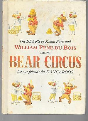BEAR CIRCUS: The Bears of Koala Park: William Pene du